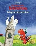 Der kleine Drache Kokosnuss - Mein großes Geschichtenbuch: Sammelband mit 3 Bänden im Großformat (Vorlesebücher, Band 5)