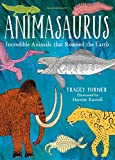 #5: Animasaurus: Incredible Animals that Roamed the Earth