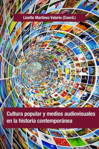 cultura-popular-y-medios-audiovisuales-en-la-historia-contemporanea-spanish-edition
