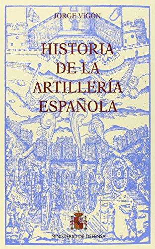 Historia de la artillería española: Tres tomos por Jorge Vigón