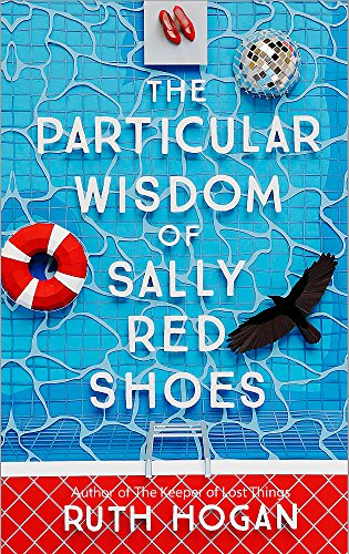 The Particular Wisdom of Sally Red Shoes: The new novel from the author of The Keeper of Lost Things