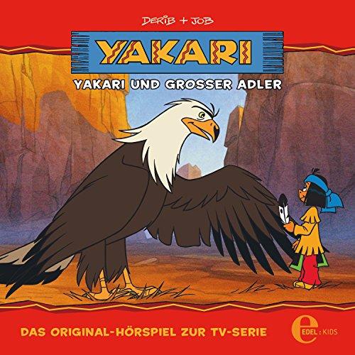 Folge 1: Yakari und Großer Adler (Das Original-Hörspiel zur TV-Serie) -