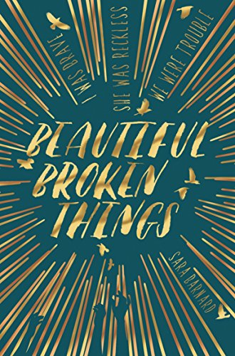 Beautiful Broken Things par Sara Barnard