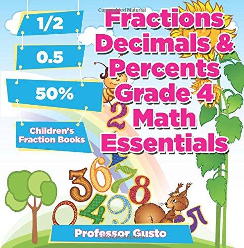 Fractions Decimals & Percents Grade 4 Math Essentials: Children's Fraction Books