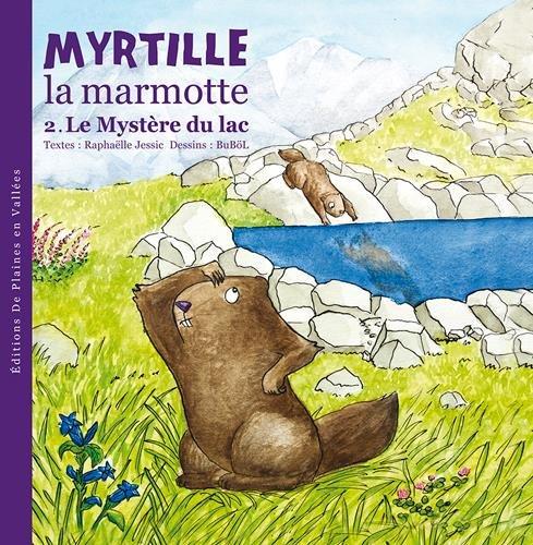 MYRTILLE LA MARMOTTE ET LE MYSTERE DU LAC