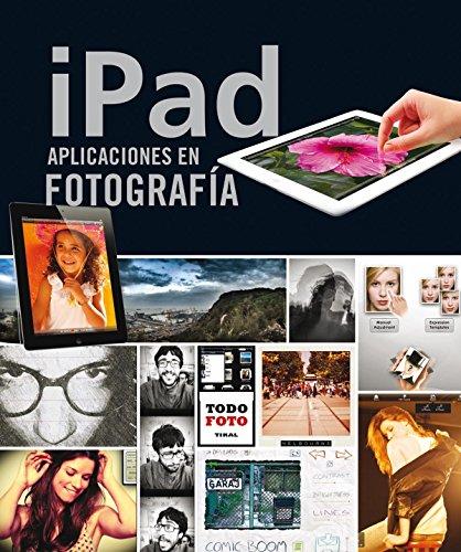 iPad. Aplicaciones en fotografía (Todo foto)