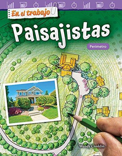 En el trabajo: Paisajistas: Perímetro (On the Job: Landscape Architects: Perimeter) (En el trabajo / On the Job: Mathematics Readers) por Teacher Created Materials