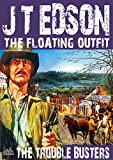 The Floating Outfit 25: The Trouble Busters (A Floating Outfit Western)