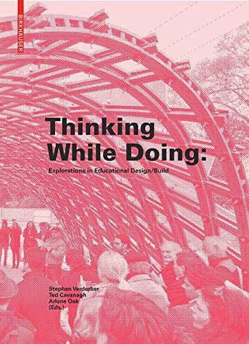 Thinking while Doing: Explorations in Educational Design/Build