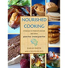 Nourished Cooking: Over 60 nutrient-dense recipes, perfect for grain-free, Primal, and GAPS diets (English Edition)