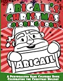 Abigail's Christmas Coloring Book: A Personalized Name Coloring Book Celebrating the Christmas Holiday