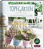 Topfgärten: Mein blühendes POTTpourri für draußen
