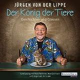 Der König der Tiere: Geschichten und Glossen (audio edition)