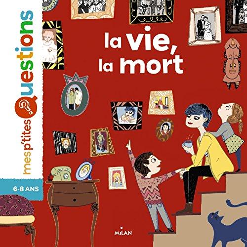 La vie, la mort (Mes p'tites questions) por Astrid Dumontet