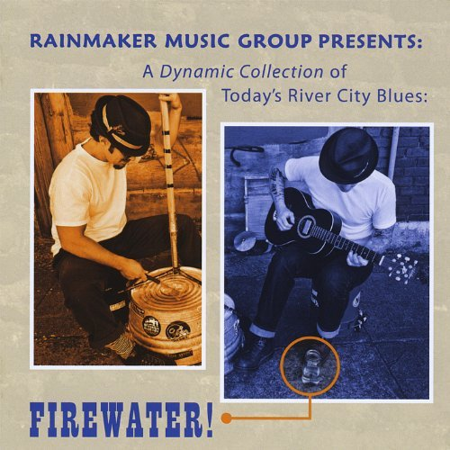 A Dynamic Collection of Today\'s River City Blues: Firewater! by Rainmaker Music Group (2013-08-03)