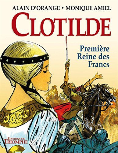 Clotilde, première reine des Francs par Monique Amiel