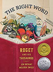 The Right Word : Roget and His Thesauras (Orbis Pictus Honor for Outstanding Nonfiction for Children (Awards))