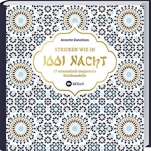 Stricken wie in 1001 Nacht: 17 orientalisch-inspirierte Strickmodelle
