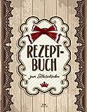 REZEPTBUCH zum Selberschreiben: Blanko Kochbuch für 100 Rezepte ca. A4