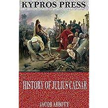History of Julius Caesar (English Edition)