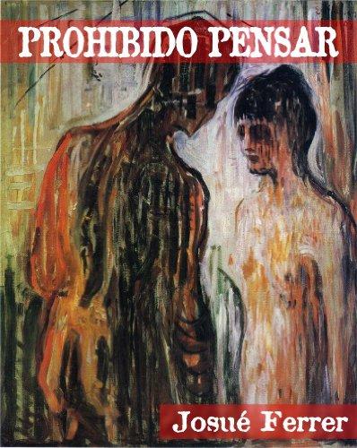 Prohibido pensar. por Josué Ferrer
