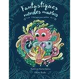 Fantastiques mondes marins — Coloriages Adultes: Plongée zen dans les profondeurs des océans (animaux, sirènes, nature)