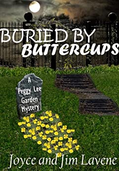 Buried By Buttercups (A Peggy Lee Garden Mystery) (English Edition) par [Lavene, Joyce, Lavene, Jim]