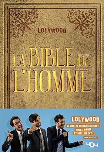 La Bible de l'Homme par LOLYWOOD