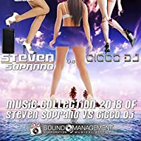 Music Collection 2018 of Steven Soprano vs. Cicco DJ