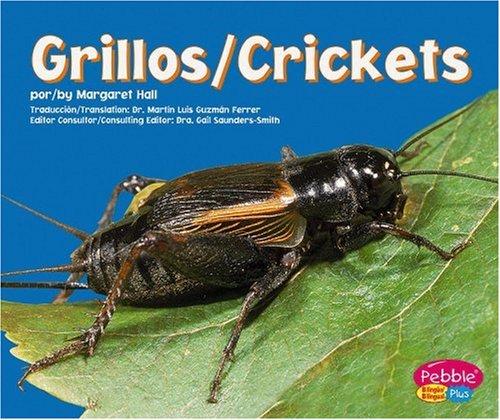 Grillos/Crickets (Pebble Plus Bilingual) por Margaret C. Hall