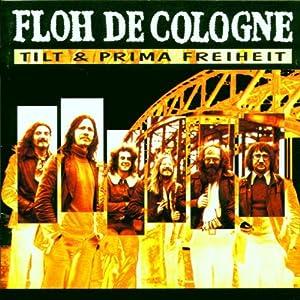 Floh de Cologne - Tilt & Prima Freiheit