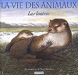 La Vie des animaux : les loutres / Sandy Ransford   Ransford, Sandy. Auteur