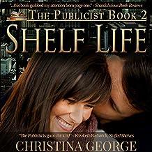 Shelf Life: The Publicist, Book 2