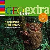 Dschungel-Geheimnisse. Entdeckungen in den Tiefen der Urwälder: GEOlino extra Hör-Bibliothek -