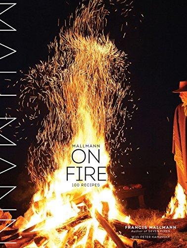 Mallmann on Fire: 100 Recipes by Mallmann, Francis (2014) Hardcover