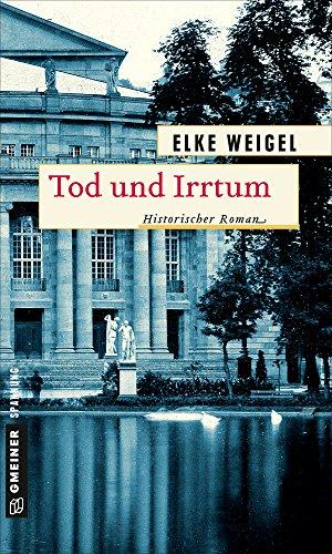 Weigel, Elke - Tod und Irrtum: Historischer Roman