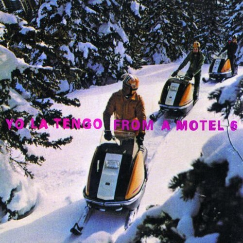 from-a-motel-6-by-yo-la-tengo
