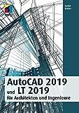 AutoCAD 2019 und LT 2019 für Architekten und Ingenieure (mitp Professional)