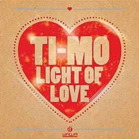 Ti-Mo-Light Of Love