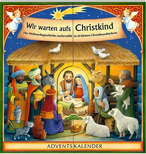 Wir warten aufs Christkind ... Adventskalender: Die Weihnachtsgeschichte nacherzählt in 24 kleinen Christbaumbüchern