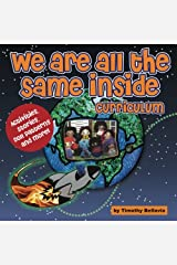 We Are All The Same Inside Curriculum: Activities, Stories, Doll Patterns and More! Paperback