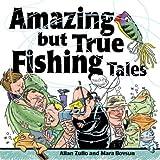 Amazing but True Fishing Tales by Allan Zullo (2004-03-01)