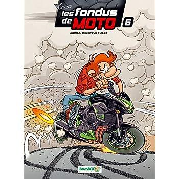 Les Fondus de moto - tome 6