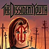 The Dissident Youth [Explicit]