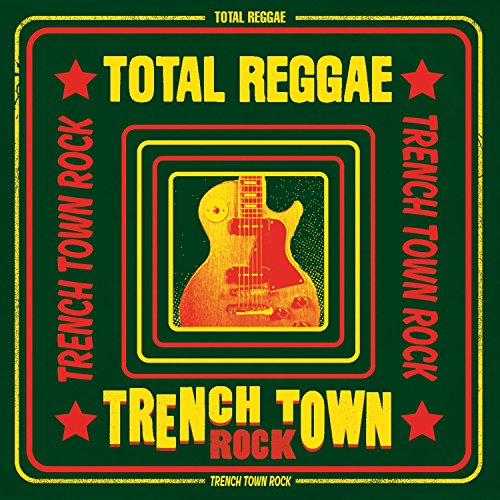 Total Reggae: Trench Town Rock