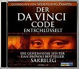 """Der Da Vinci Code entschlüsselt - Die Geheimnisse hinter Dan Browns Bestseller """"Sakrileg"""" -"""