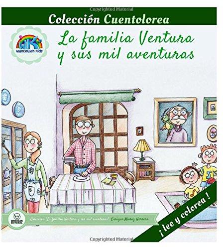 Cuentolorea: La familia Ventura y sus mil aventuras por Enrique Muñoz Herrera