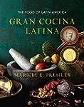 Gran Cocina Latina: The Food of Latin...