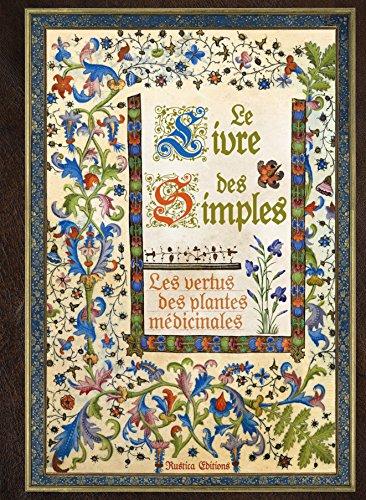 Le livre des simples : Les vertus des plantes médicinales par Erika Laïs