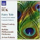 Suk: Fantasy In G Minor/ Fairy Tale/ Fantastic Scherzo